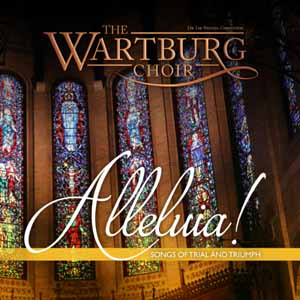 The Wartburg Choir: Alleluia!